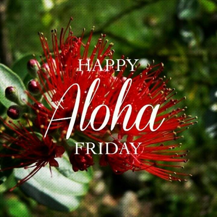 Aloha Friday Ohia